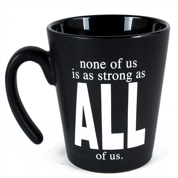 BLACK CORPORATE MUG - NONE OF US IS AS STRONG AS ALL OF US. [ CM014 ]