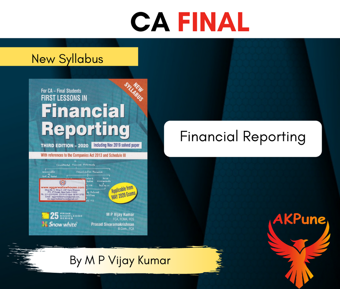 Snow White First Lessons In Financial Reporting For CA Final For New Syllabus By M P Vijay Kumar Applicable For May 2020 Exam