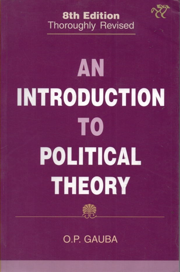 An Introduction To Political Theory By O.P, Gauba
