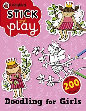 Doodling For Girls: Ladybird Stick And Play Activity Book (Ladybird